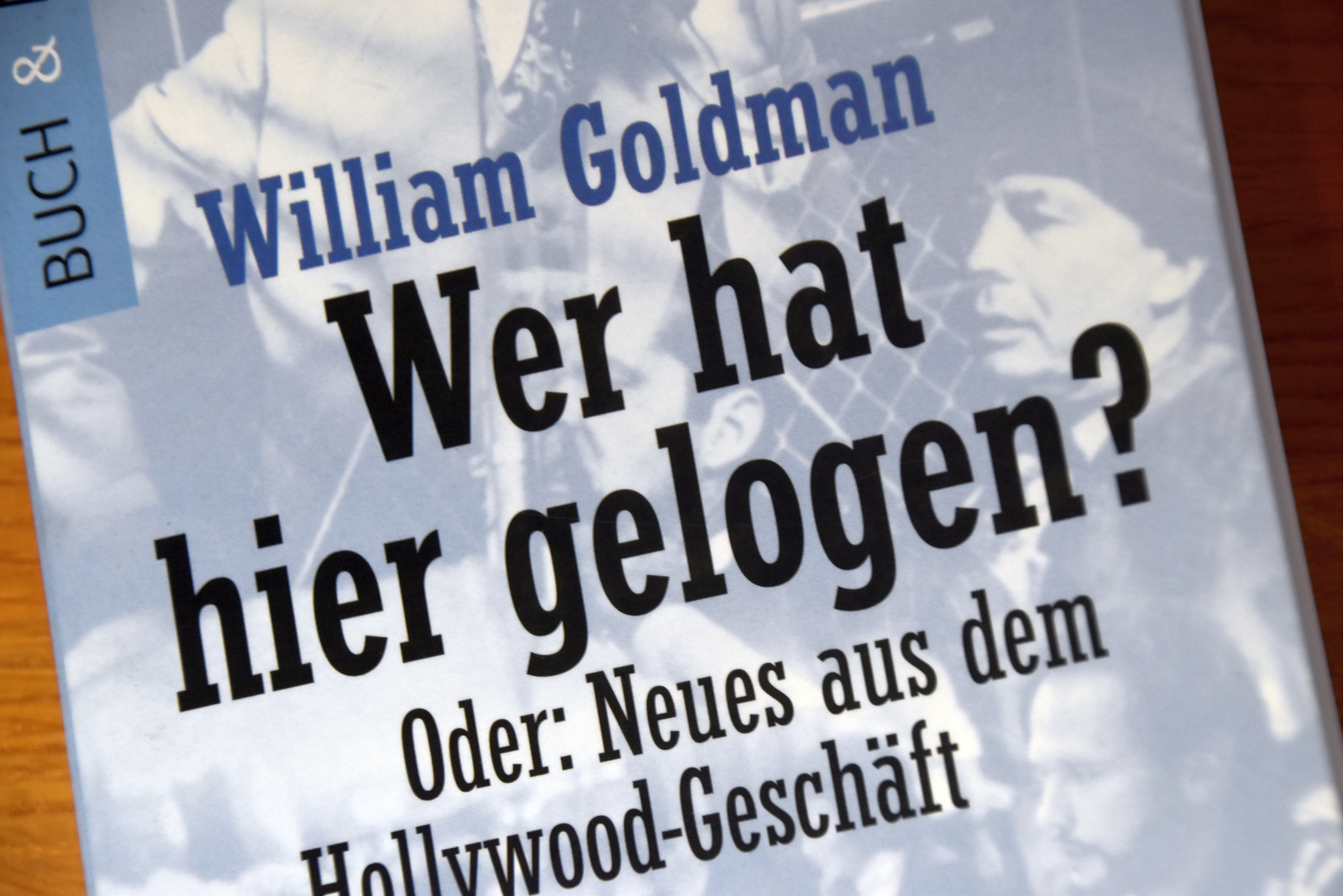 William Goldman: Wer hat hier gelogen?